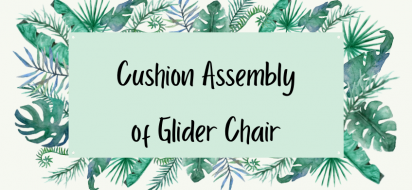 Design and assembly of a glider chair cushion